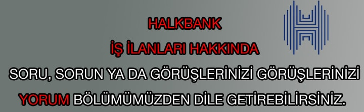 Halkbank iş ilanları